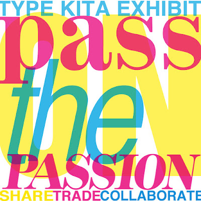 TYPE KITA 3: PASS ON THE PASSION, an Exhibit for a Cause