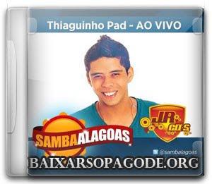 CD Thiaguinho Pad - Samba Alagoas 30.09.2012