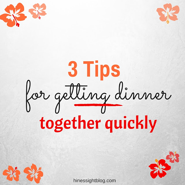3 Tips for Getting Dinner Together Quickly