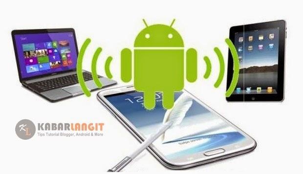Cara Cepat Mengaktifkan Wifi Hotspot Pada Android