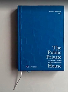 "RICHARD WODITSCH: ""THE PUBLIC PRIVATE HOUSE"""