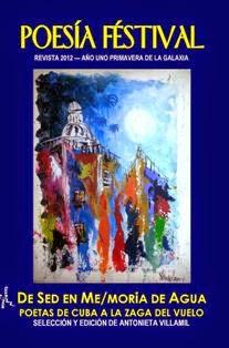 POESÍA FÉSTIVAL2012 Año 1:DE SED EN ME/MORIA DE AGUA Poetas de Cuba ISBN9781936293070.