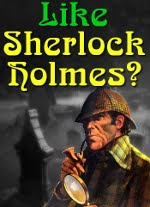 Like Sherlock Holmes?