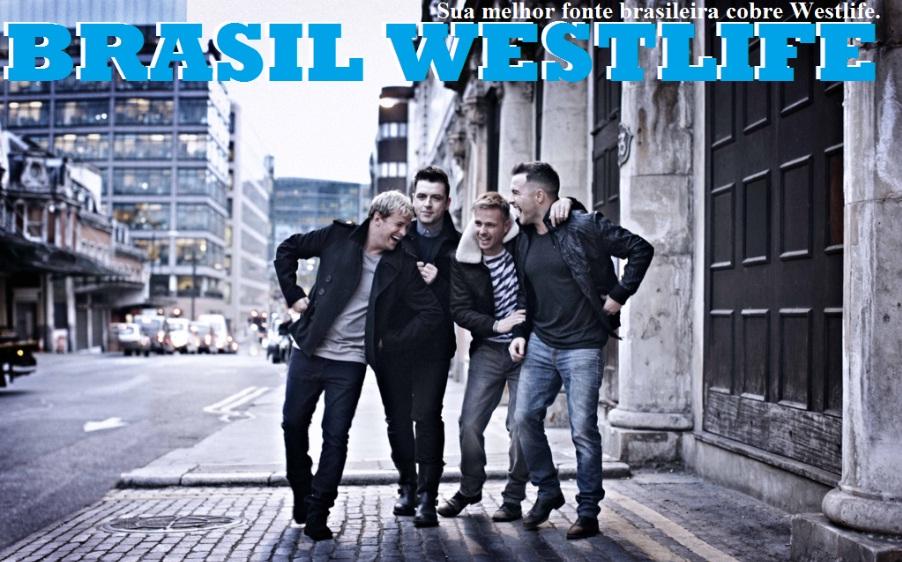 :: Brasil Westlife - Sua melhor fonte Brasileira sobre Westlife ::