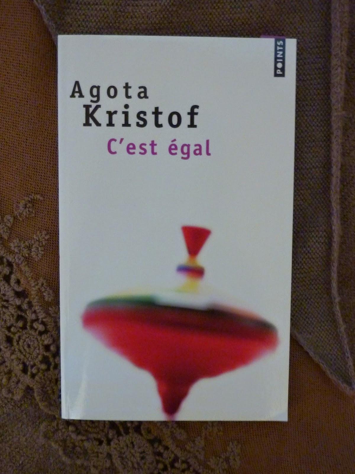 C'est égal - Agota Kristof