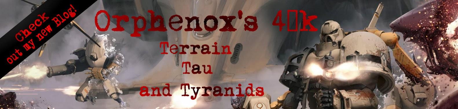 Orphenox's 40k - Terrain, Tau, and Tyranids!