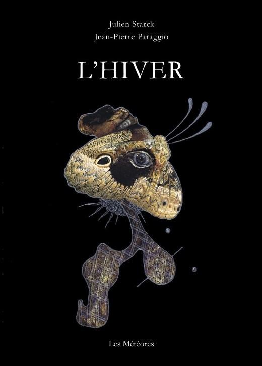 L'HIVER, Julien STARCK (Poèmes) / Jean-Pierre PARAGGIO (Illustrats), Les Météores Éditions, 2017