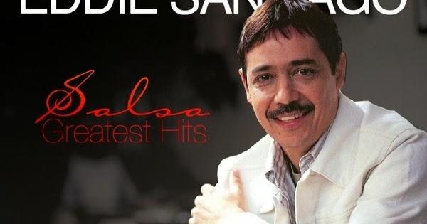 ... Lo Mejor!: EXCLUSIVA! - EDDIE SANTIAGO - Salsa Greatest Hits - (2013