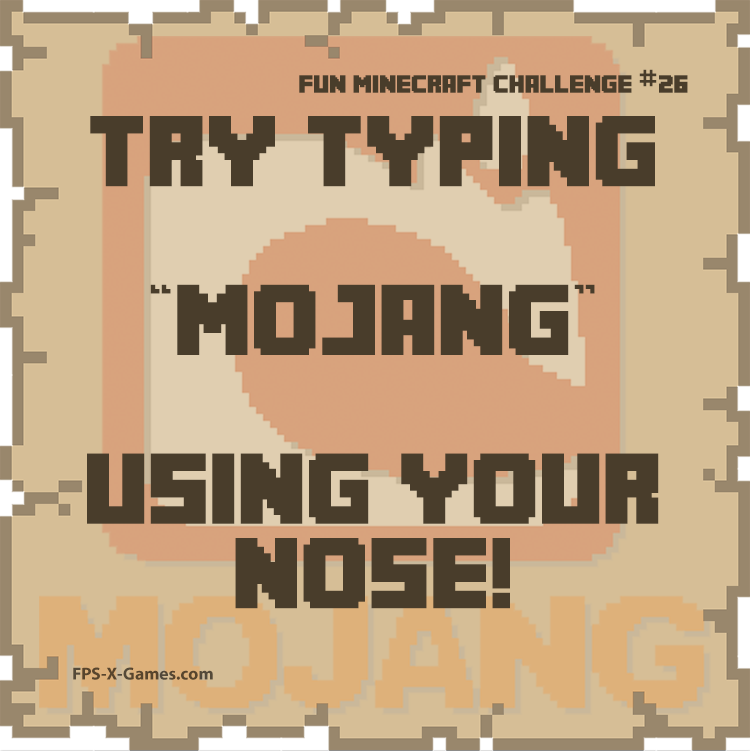 Fun Minecraft Challenge No26 - Try Typing Mojang Using your Nose