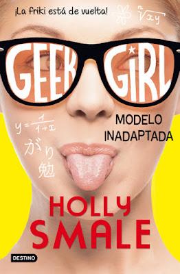 LIBRO - Geek Girl 2. Modelo inadaptada Holly Smale (Destino - 23 Febrero 2016) NOVELA JUVENIL - YOUNG ADULT Edición papel & digital ebook kindle Comprar en Amazon España