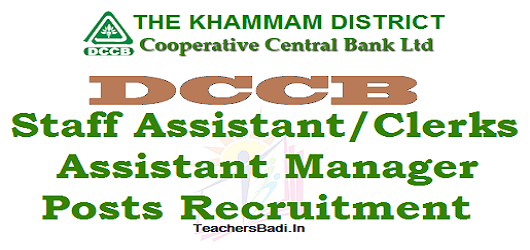 khammam DCCB, Staff Assistant Clerks,Assistant Manager Posts