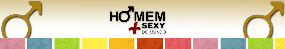 O HOMEM + SEXY DO MUNDO