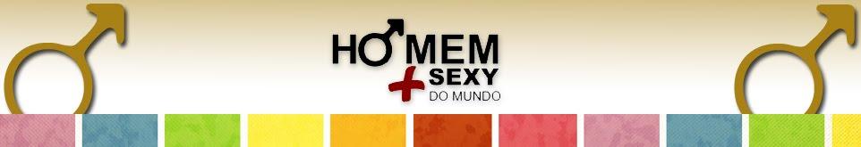 O HOMEM + SEXY DO MUNDO