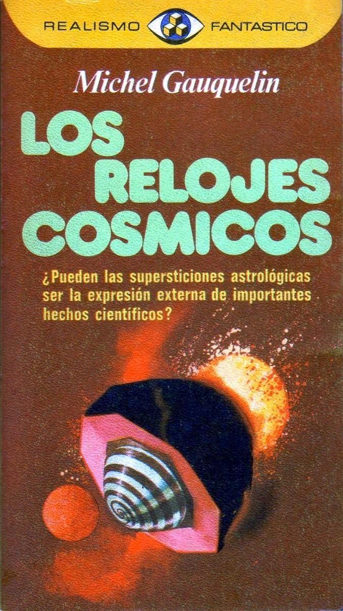 Los Relojes Cósmicos de Michel Gauqueli