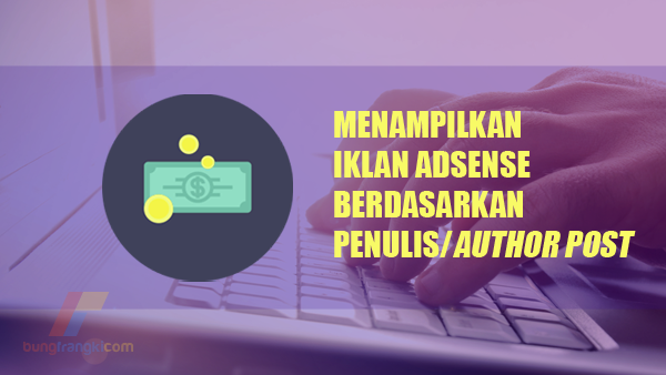 Cara Menampilkan Iklan Adsense Berdasarkan Penulis Artikel