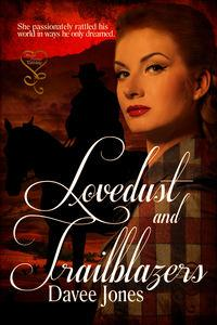 Lovedust and Trailblazers by Davee Jones