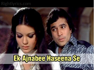 Ek Ajnabee Haseena Se Lyrics