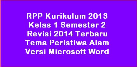 Download Rpp Kurikulum 2013 Kelas 1 Semester 2 Revisi Terbaru Versi Word Tema Peristiwa Alam