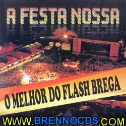 A Festa É Nossa   O Melhor Do Flash Brega (2013) | músicas