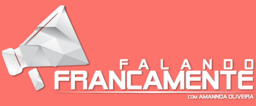 Blog Falando Francamente com Amannda Oliveira