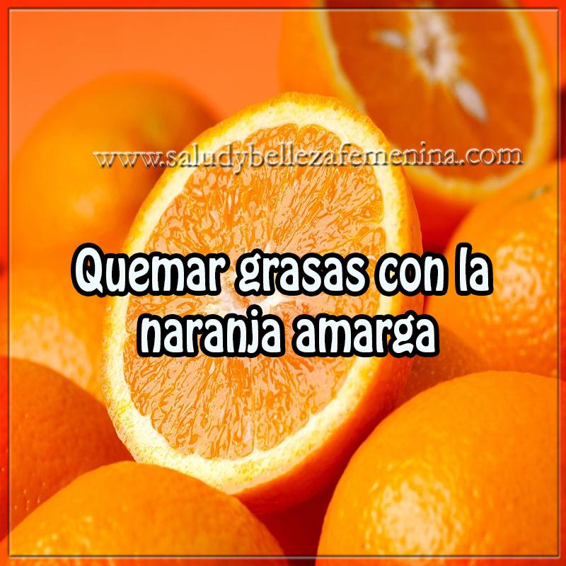 Bebidas para adelgazar ,  quemar grasas con la naranja amarga, naranja amarga para perder peso
