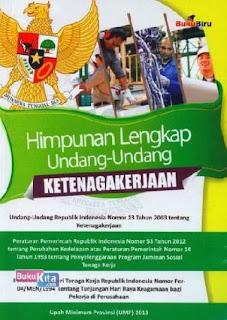 http://www.bukukita.com/Hukum-dan-Undang-undang/Undang-undang/119715-Himpunan-Lengkap-Undang-Undang-Ketenagakerjaan.html