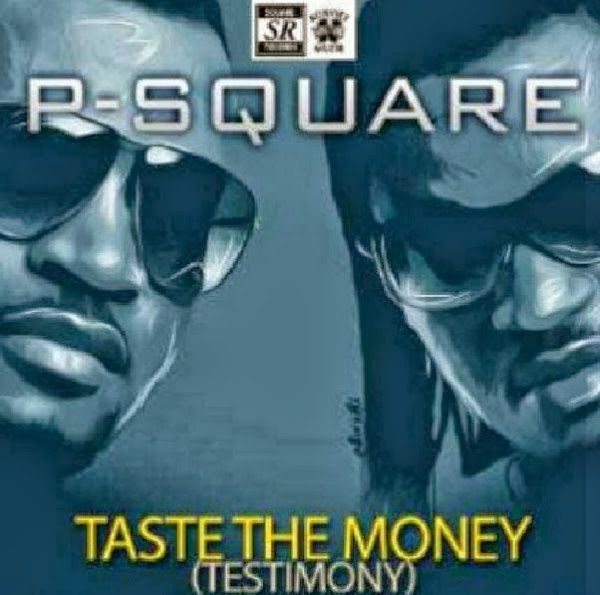 P-Square – Taste the Money (Testimony)