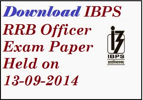 IBPS rrb officer exam paper, IBPS RRB Officer Exam Paper Held on 13-09-2014, IBPS RRB Officer Solved Paper, IBPS RRB Officer Previous Paper, Questions asked in IBPS RRB Officer exam,