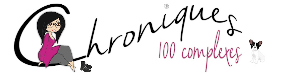 CHRONIQUES 100 COMPLEXES
