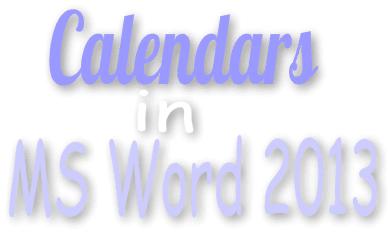 Hướng dẫn tạo lịch trên Microsoft Word 2013