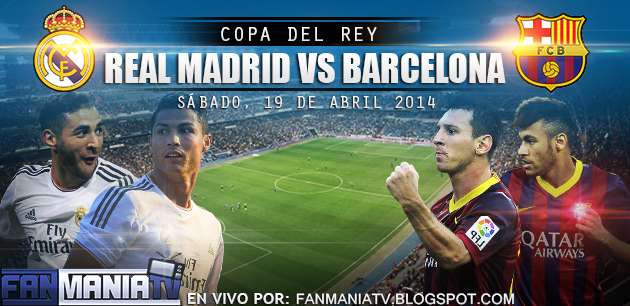 FINAL COPA DEL REY 2014: REAL MADRID VS FC BARCELONA