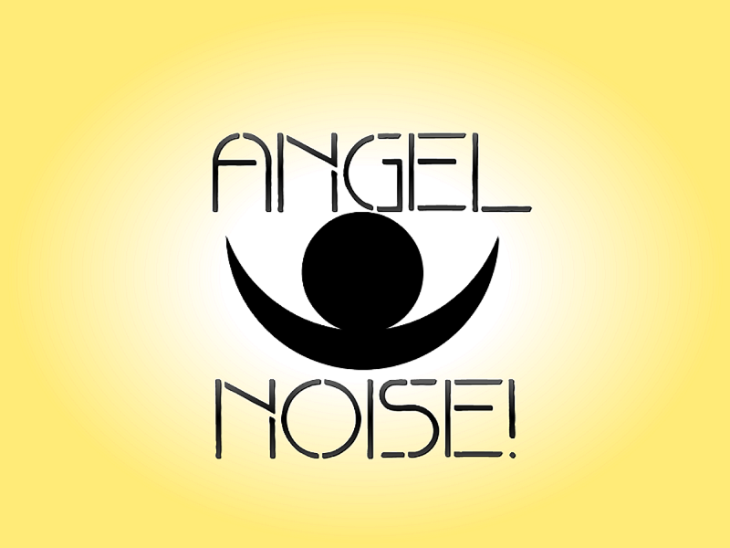 Angel Noise!
