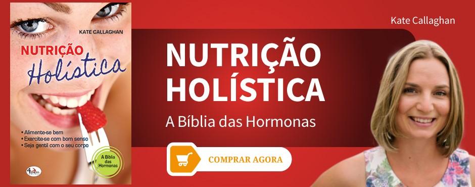Nutrição Holísitica. A Bíblia das Hormonas de Kate Callaghan