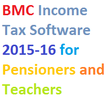BMC Income Tax Software 2015-16 for Pensioners and Teachers