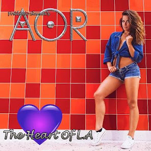 upcoming releases : AOR, The Heart Of L.A