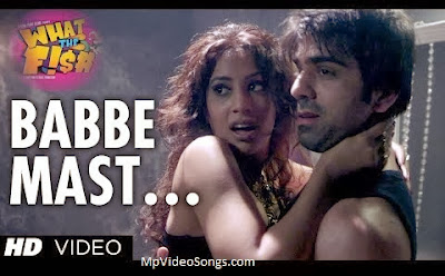 Babbe Mast (What The Fish) HD Mp4 Video Song