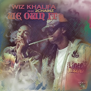 wiz khalifa 2chainz we own it