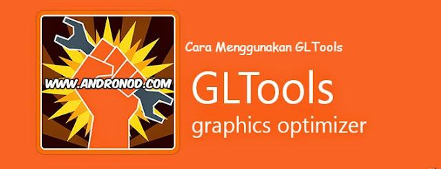 Cara Mudah Menggunakan GLTools Android