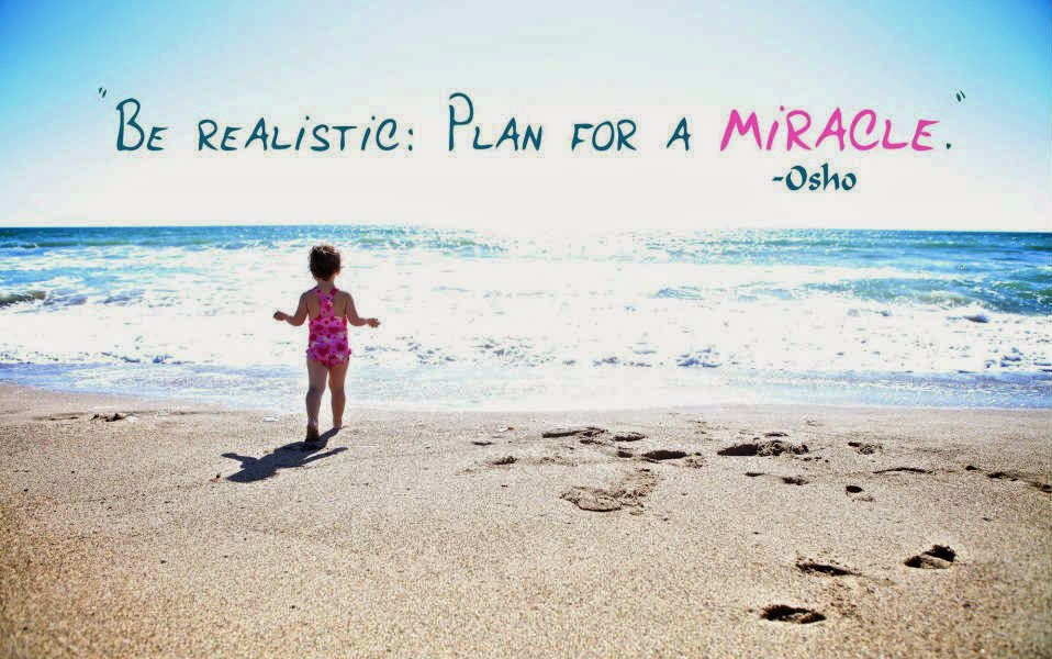 Be realistic Plan for a Miracle - Osho