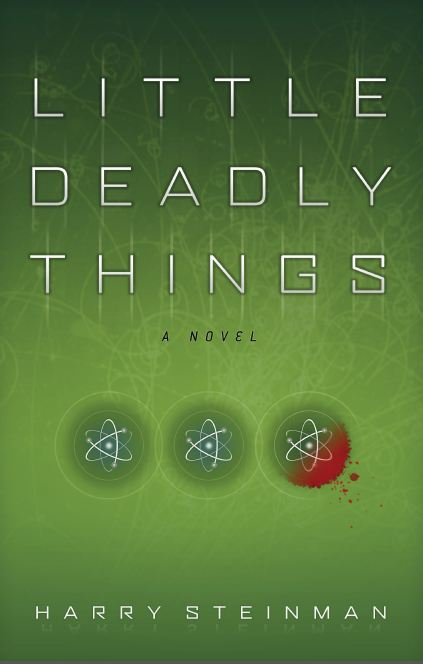 Little Deadly Things by Harry Steinman
