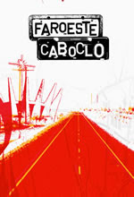 Faroeste Caboclo: O Filme Download Filme