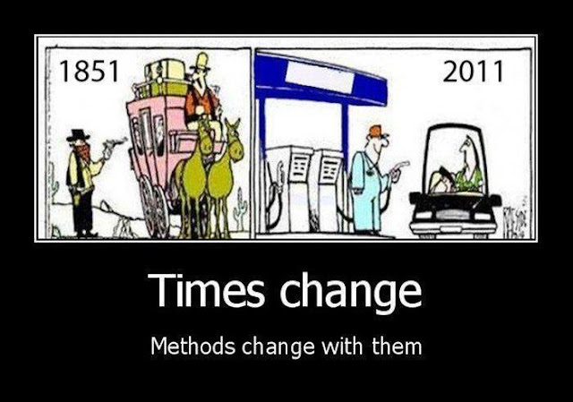 Times change - methods change with them