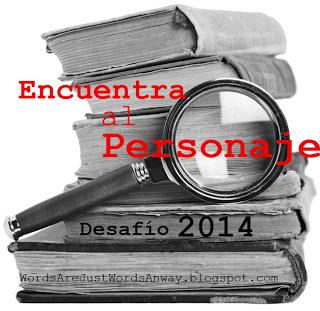 http://wordsarejustwordsanyway.blogspot.com.ar/2014/01/desafio-encuentra-al-personaje-2014.html