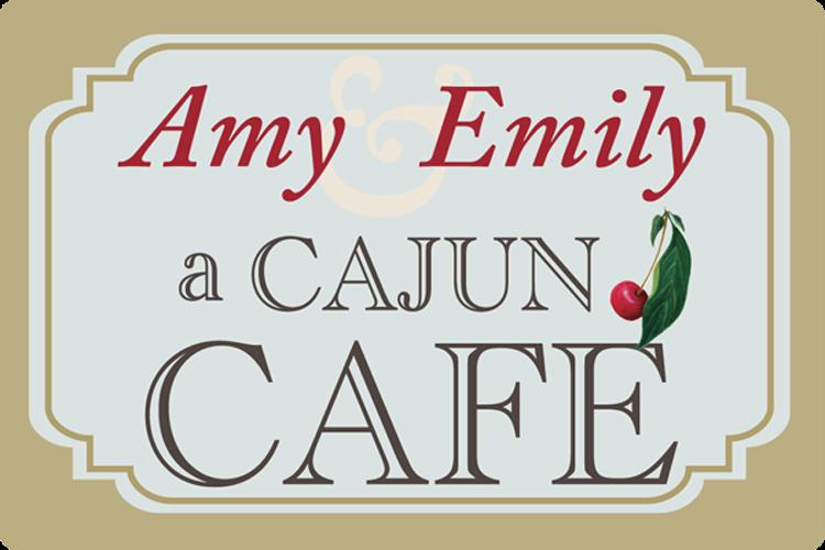 Amy & Emily A CAJUN CAFE