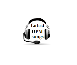 Latest OPM Songs, Hits, Lyrics and Music Video, OPM, Songs, Top 10, OPM Hits, Pinoy Songs, Hottest OPM, Original Pinoy Music,