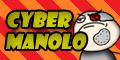 CyberManolo!