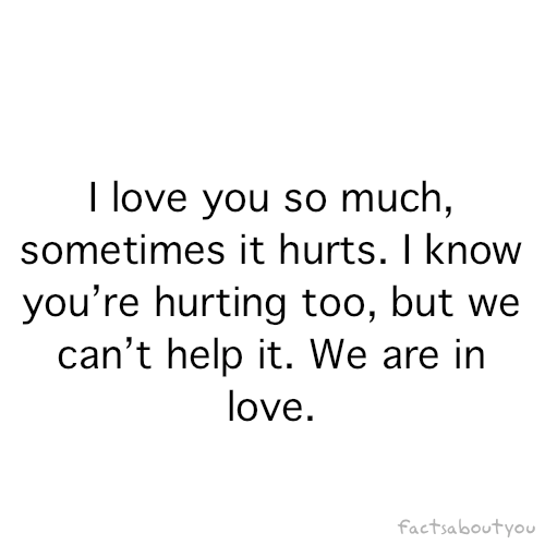 Love You So Much It Hurts Tumblr quotes.lol-rofl.com