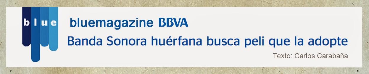 http://www.bluebbva.com/2014/06/banda-sonora-huerfana-busca-peli-que-la-adopte.asp