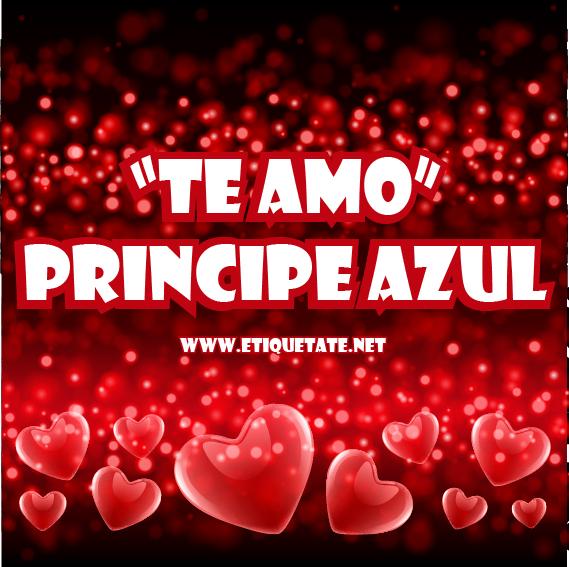 TE AMO PRINCIPE AZUL