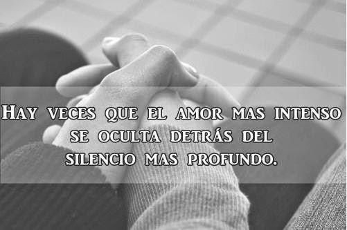 Frases de amor, intenso, oculta, silencio, profundo.